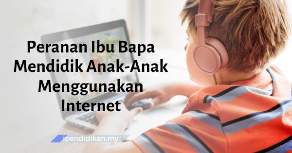 Peranan Ibu Bapa Dalam Internet