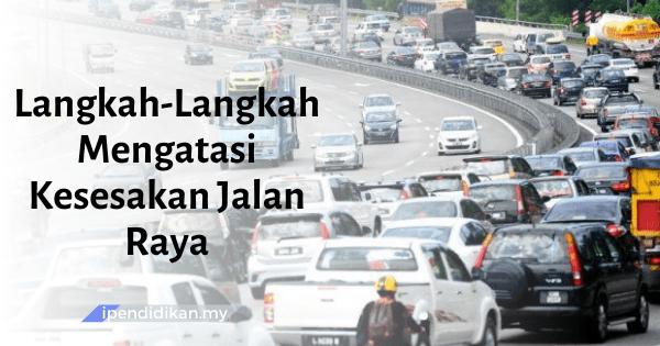 contoh karangan langkah langkah mengatasi kesesakan jalan raya