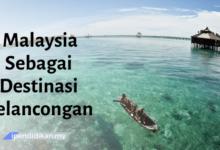 contoh karangan sebab pelancong memilih malaysia sebagai destinasi pelancongan