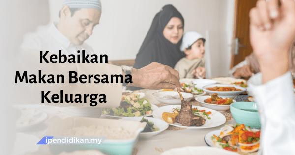 contoh karangan kebaikan makan bersama keluarga