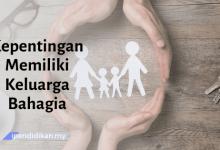 contoh karangan kepentingan memiliki keluarga bahagia