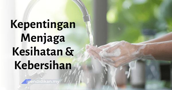 Contoh Karangan Kepentingan Menjaga Kesihatan Dan Kebersihan Diri