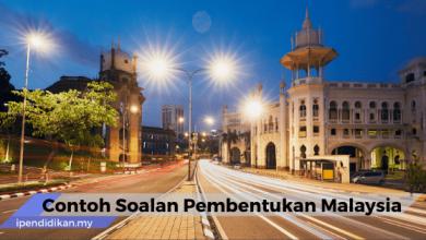 contoh soalan pembentukan Malaysia beserta jawapan