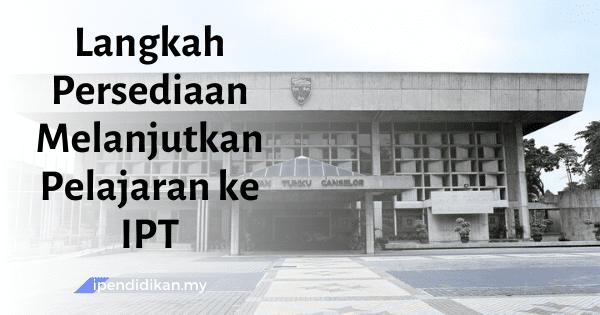 karangan langkah persediaan melanjutkan pelajaran ke IPT