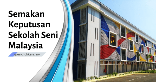 semakan keputusan sekolah seni malaysia